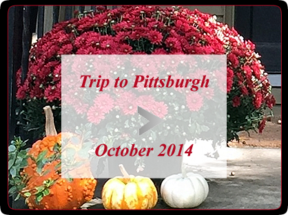 Slideshow for trip to Pittsburgh Oct 2014
